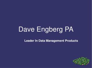 Dave Engberg PA Is A Leader In Data Management Products
