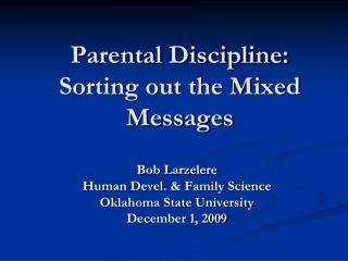 Parental Discipline: Sorting out the Mixed Messages