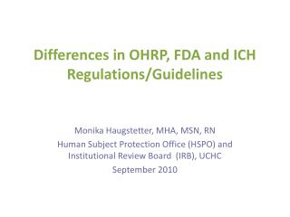 Differences in OHRP, FDA and ICH Regulations