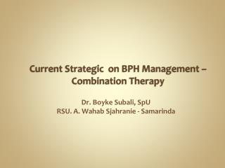 Current Strategic  on BPH Management – Combination Therapy