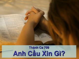 Th�nh Ca  709 Anh C?u Xin G� ?