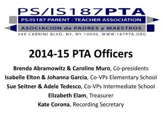 2014-15 PTA Officers Brenda Abramowitz & Caroline  Muro , Co-presidents