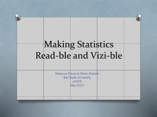 Making Statistics  Read-ble and Vizi-ble