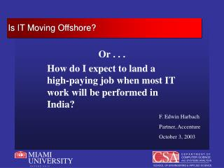 Or . . .  How do I expect to land a high-paying job when most IT work will be performed in India?
