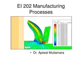 EI 202 Manufacturing Processes