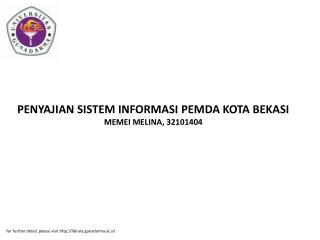 PENYAJIAN SISTEM INFORMASI PEMDA KOTA BEKASI MEMEI MELINA, 32101404