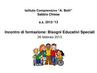 "Istituto Comprensivo ""A. Belli"" Sabbio Chiese a.s. 2012-'13"