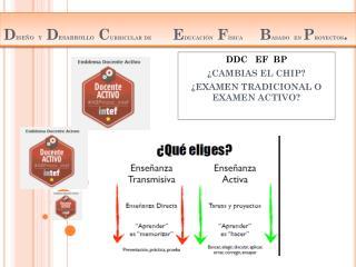 D iseño y  D esarrollo  C urricular de     E ducación F ísica    B asado en  P royectos .