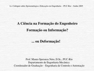 Prof. Mauro Speranza Neto, D.Sc., PUC-Rio Departamento de Engenharia Mecânica
