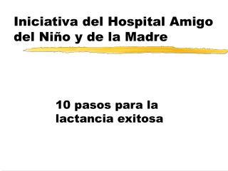 Iniciativa del Hospital Amigo del Ni o y de la Madre