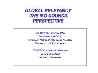 GLOBAL RELEVANCY THE ISO COUNCIL  PERSPECTIVE