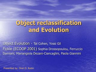 Object reclassification  and Evolution
