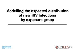 Modelling the expected distribution  of new HIV infections  by exposure group