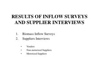 RESULTS OF INFLOW SURVEYS AND SUPPLIER INTERVIEWS