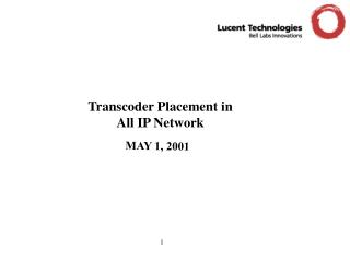 Transcoder Placement in All IP Network