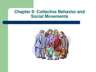 Chapter 8: Collective Behavior and Social Movements