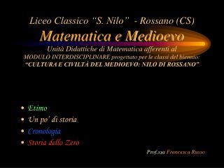 Etimo Un po' di storia Cronologia Storia dello Zero Prof.ssa  Francesca Russo