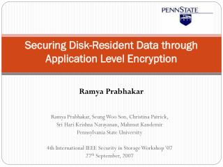 Securing Disk-Resident Data through Application Level Encryption