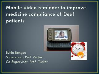 Mobile video reminder to improve medicine compliance of Deaf patients