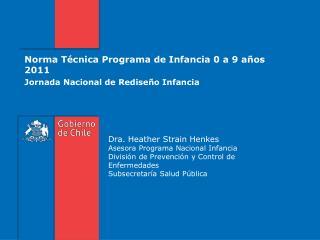 Norma Técnica Programa de Infancia 0 a 9 años 2011 Jornada Nacional de Rediseño Infancia