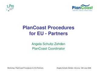 PlanCoast Procedures  for EU - Partners