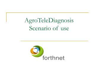 AgroTeleDiagnosis  Scenario of use