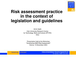 Risk assessment practice in the context of legislation and guidelines Armin Spök