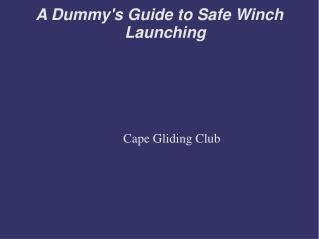 A Dummy's Guide to Safe Winch Launching