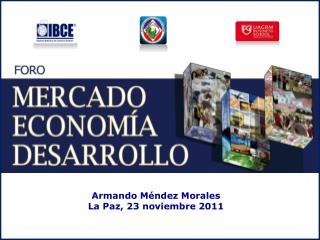 Armando Méndez Morales La Paz, 23 noviembre 2011