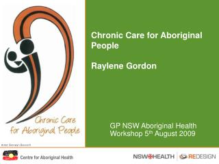 Chronic Care for Aboriginal People  Raylene Gordon