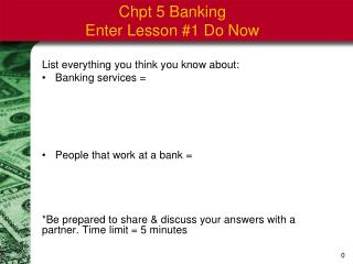 Chpt 5 Banking Enter Lesson #1 Do Now