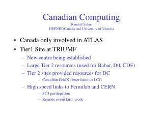 Canadian Computing  Randall Sobie  HEPNET/Canada and University of Victoria