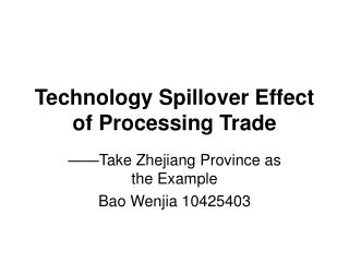 Technology Spillover Effect of Processing Trade