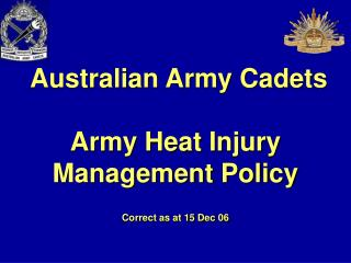 Australian Army Cadets Army Heat Injury  Management Policy Correct as at 15 Dec 06