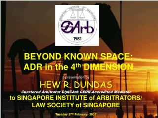 BEYOND KNOWN SPACE: ADR in the 4 th  DIMENSION