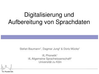 Digitalisierung und Aufbereitung von Sprachdaten