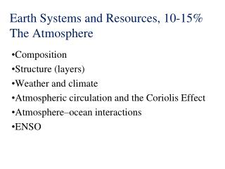 Earth Systems  and Resources , 10-15%                        The Atmosphere