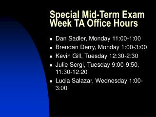 Special Mid-Term Exam Week TA Office Hours
