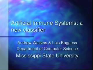 Artificial Immune Systems: a new classifier
