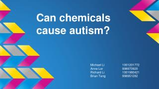 Can chemicals  cause autism?