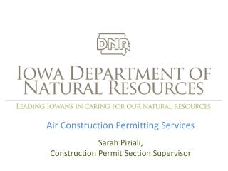 Air Construction Permitting Services Sarah Piziali,  Construction Permit  Section Supervisor