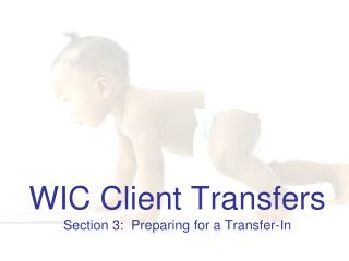 WIC Client Transfers Section 3:  Preparing for a Transfer-In