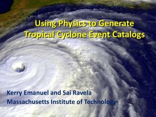 Using Physics to Generate Tropical Cyclone Event Catalogs