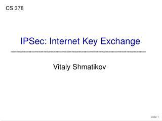 IPSec: Internet Key Exchange
