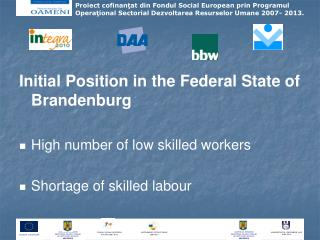 Initial Position in the Federal State of Brandenburg  High number of low skilled workers