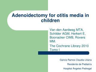 Adenoidectomy for otitis media in children