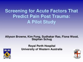 Screening for Acute Factors That Predict Pain Post Trauma:  A Pilot Study