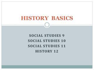 HISTORY  BASICS