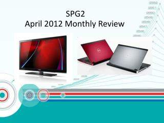 SPG2 April 2012 Monthly Review