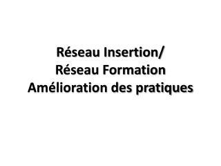 R seau Insertion